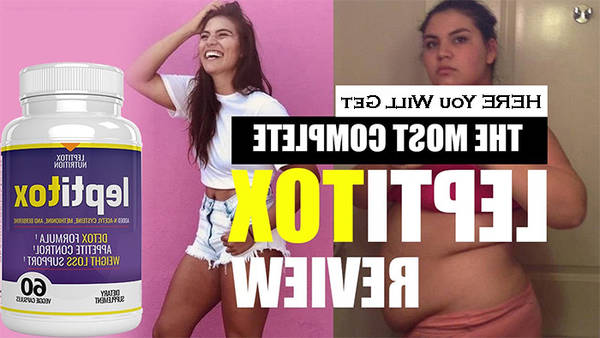 Leptitox Weight Loss Pills - MUST Read This 2020 Review